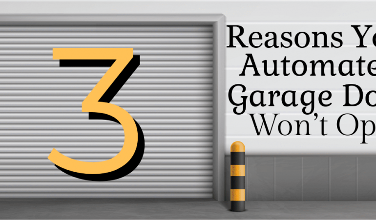3 Reasons Your Automated Garage Door Won't Open