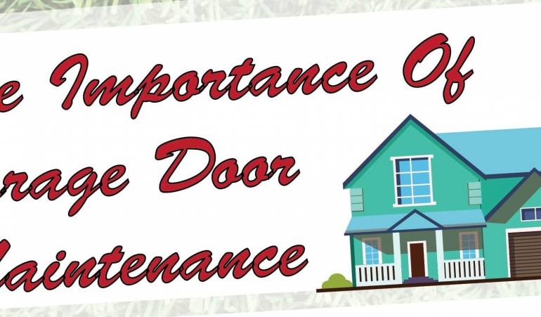 The Importance Of Garage Door Maintenance